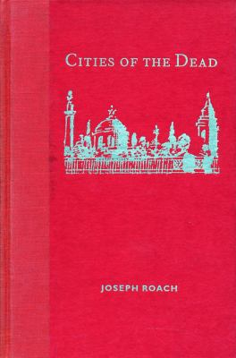 Cities of the Dead: Circum-Atlantic Performance 9780231104609