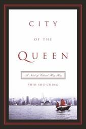 City of the Queen: A Novel of Colonial Hong Kong