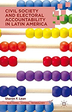 Civil Society and Electoral Accountability in Latin America 9780230339798