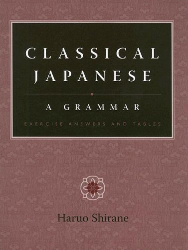 Classical Japanese: A Grammar: Exercise Answers and Tables 9780231135306