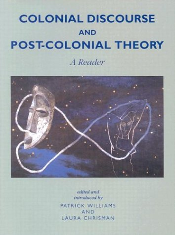 Colonial Discourse/ Post-Colonial Theory: A Reader