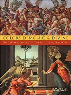 Colors Demonic and Divine: Shades of Meaning in the Middle Ages and After 9780231130226