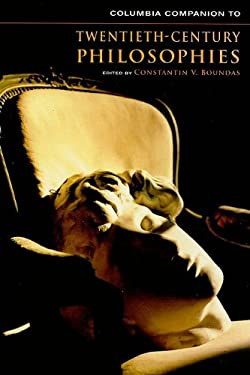 Columbia Companion to Twentieth-Century Philosophies 9780231142038