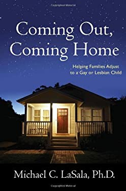 Coming Out, Coming Home: Helping Families Adjust to a Gay or Lesbian Child 9780231143837