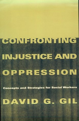 Confronting Injustice and Oppression: Concepts and Strategies for Social Workers 9780231106733