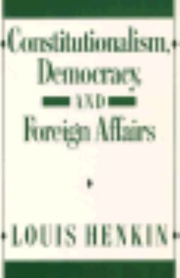 Constitutionalism, Democracy, and Foreign Affairs 9780231072298
