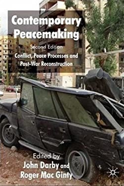 Contemporary Peacemaking: Conflict, Peace Processes and Post-War Reconstruction 9780230210219