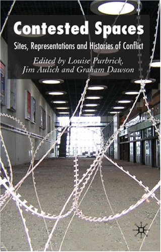 Contested Spaces: Sites, Representations and Histories of Conflict 9780230013360