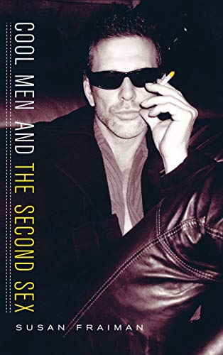 Cool Men and the Second Sex 9780231129626