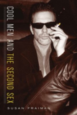 Cool Men and the Second Sex 9780231129633