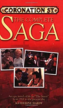 Coronation St: The Complete Saga: An Epic Novel of Life in the Street from 1961 to the Present Day 9780233002477