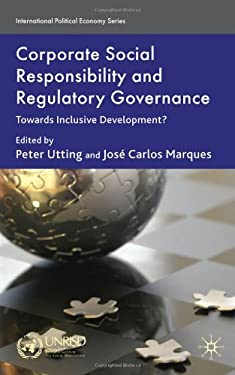 Corporate Social Responsibility and Regulatory Governance: Towards Inclusive Development? 9780230576445