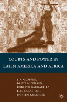 Courts and Power in Latin America and Africa 9780230621008