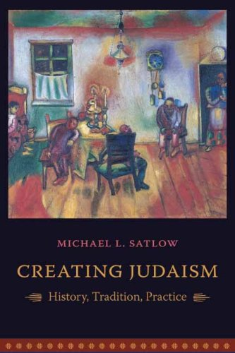 Creating Judaism: History, Tradition, Practice 9780231134880
