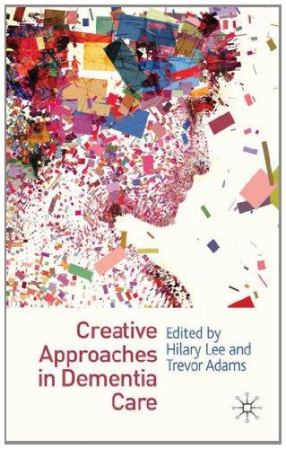 Creative Approaches in Dementia Care 9780230231658
