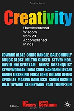 Creativity: Unconventional Wisdom from 20 Accomplished Minds 9780230001343
