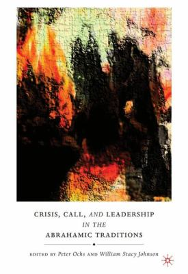 Crisis, Call, and Leadership in the Abrahamic Traditions 9780230618251