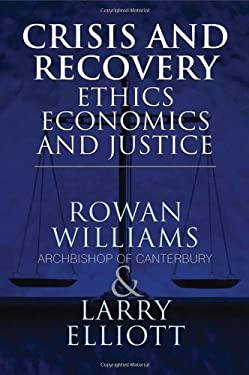 Crisis and Recovery: Ethics, Economics and Justice 9780230252141