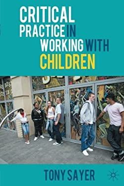 Critical Practice in Working with Children 9780230543195