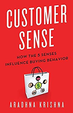 Customer Sense: How the 5 Senses Influence Buying Behavior 9780230341739