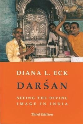 Darsan: Seeing the Divine Image in India 9780231112659
