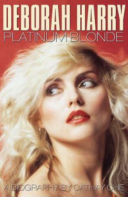 Deborah Harry: Platinum Blonde: A Biography 9780233001531
