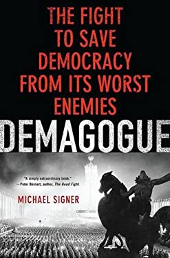 Demagogue: The Fight to Save Democracy from Its Worst Enemies 9780230606241