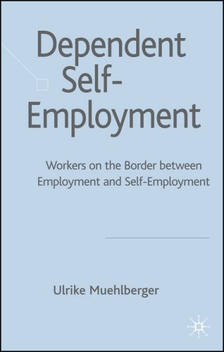 Dependent Self-Employment: Workers on the Border Between Employment and Self-Employment