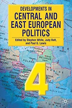 Developments in Central and East European Politics 4: Publication Cancelled 9780230517387
