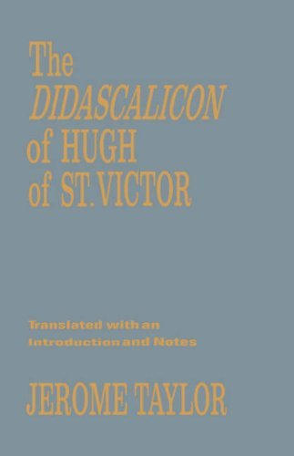 The Didascalicon of Hugh of Saint Victor: A Medieval Guide to the Arts 9780231024440