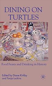Dining on Turtles: Food Feasts and Drinking in History 761482