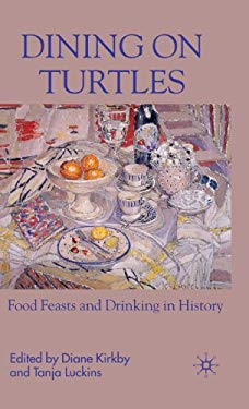 Dining on Turtles: Food Feasts and Drinking in History 9780230517158