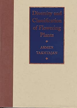 Diversity and Classification of Flowering Plants 9780231100984