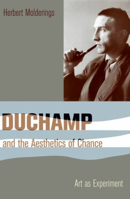 Duchamp and the Aesthetics of Chance: Art as Experiment 9780231147620