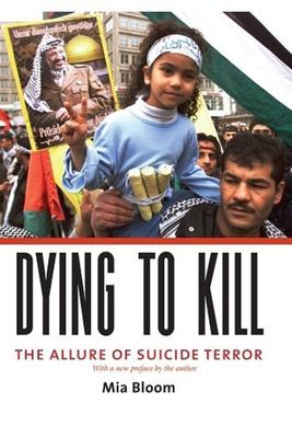 Dying to Kill: The Allure of Suicide Terror 9780231133210