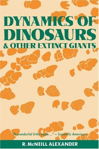 Dynamics of Dinosaurs: And Other Extinct Giants 9780231066679