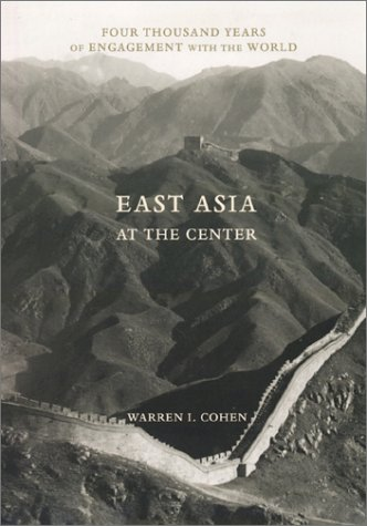 East Asia as the Center: Four Thousand Years of Engagement with the World 9780231101080