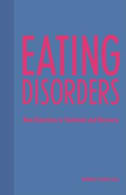 Eating Disorders: New Directions in Treatment and Recovery 9780231096942