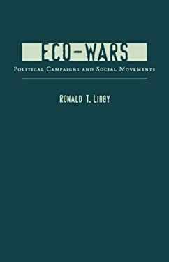 Eco-Wars: Political Campaigns and Social Movements 9780231113106