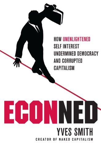 Econned: How Unenlightened Self Interest Undermined Democracy and Corrupted Capitalism 9780230114562