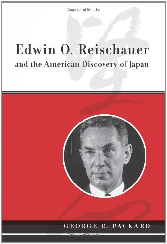 Edwin O. Reischauer and the American Discovery of Japan 9780231143547