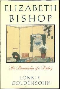 Elizabeth Bishop: A Biography of a Poetry 9780231076623