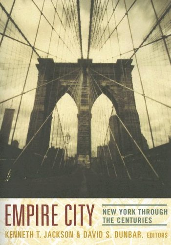 Empire City: New York Through the Centuries 9780231109093