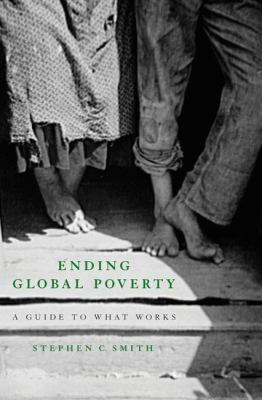 Ending Global Poverty: A Guide to What Works 9780230606159