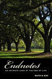Endnotes: An Intimate Look at the End of Life