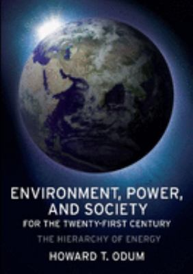 Environment, Power, and Society for the Twenty-First Century: The Hierarchy of Energy 9780231128872