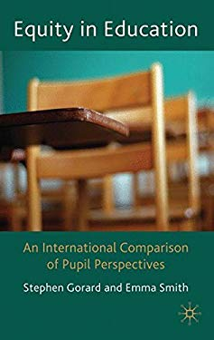Equity in Education: An International Comparison of Pupil Perspectives 9780230230255