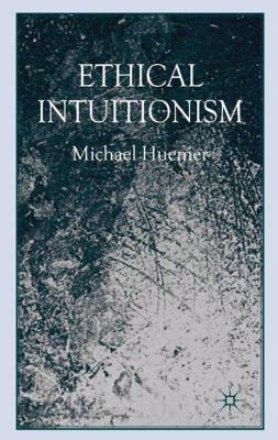 Ethical Intuitionism 9780230573741