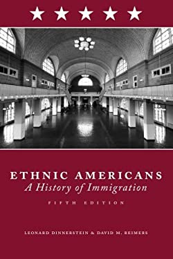 Ethnic Americans: A History of Immigration 9780231143370