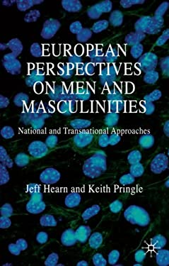 European Perspectives on Men and Masculinities: National and Transnational Approaches 9780230594470